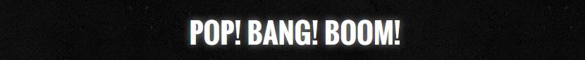 Pop! Bang! Boom! Music